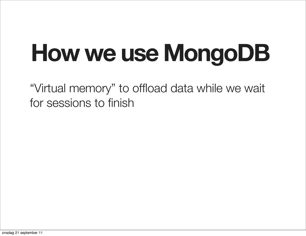 """How we use MongoDB """"Virtual memory"""" to offload d..."""