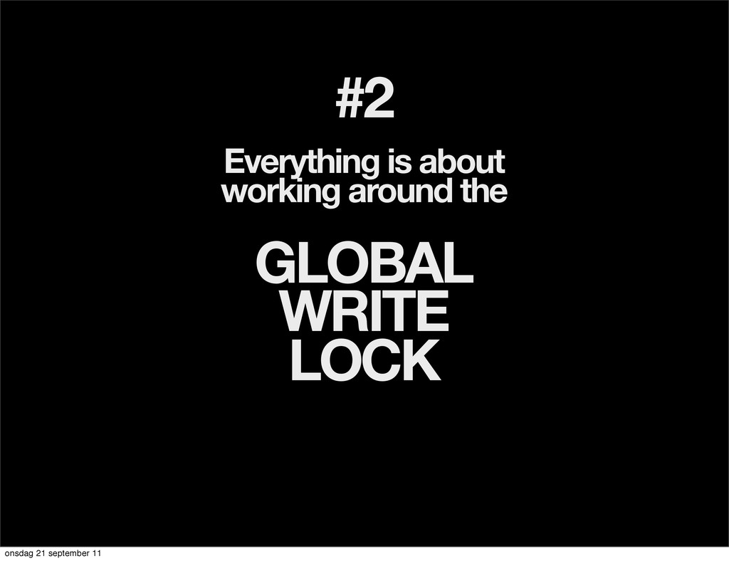 #2 Everything is about working around the GLOBA...