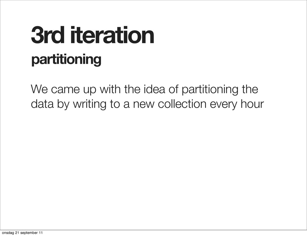 partitioning 3rd iteration We came up with the ...
