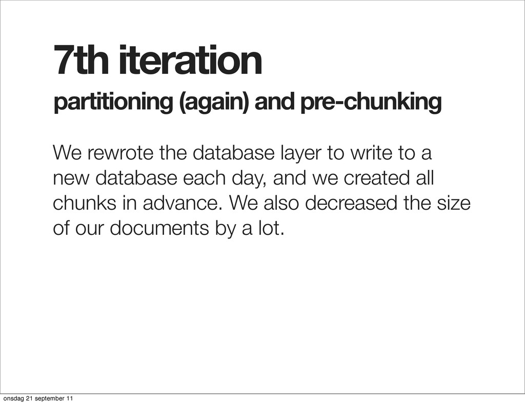 partitioning (again) and pre-chunking 7th itera...