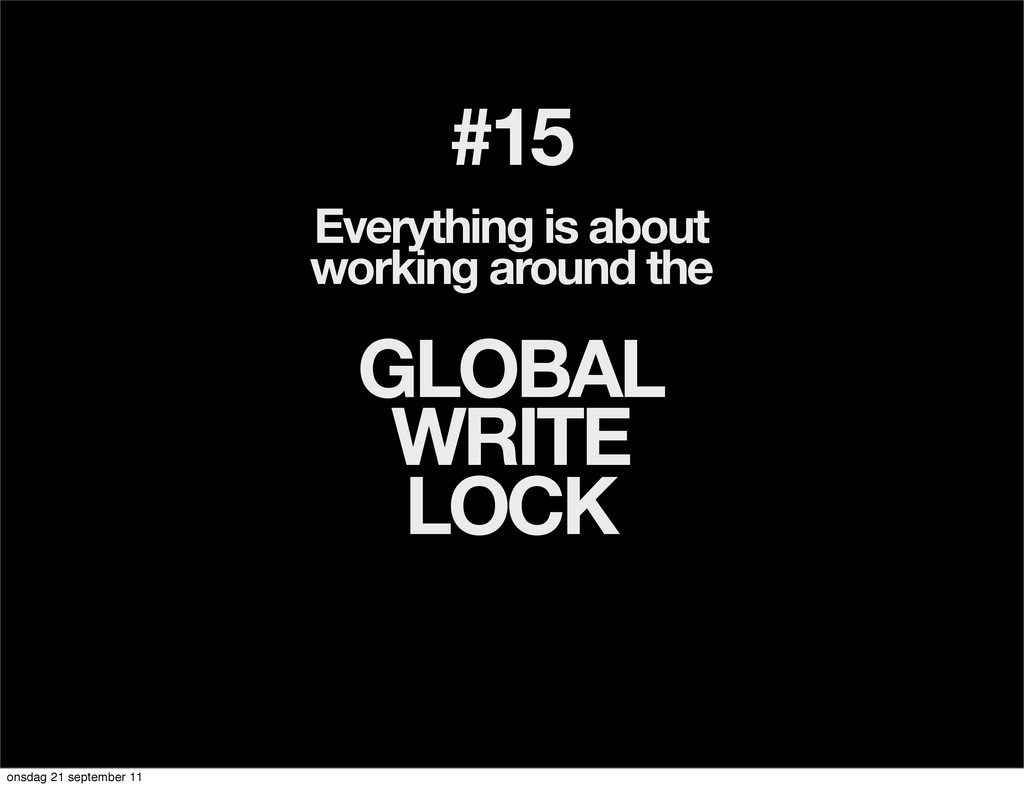 #15 Everything is about working around the GLOB...