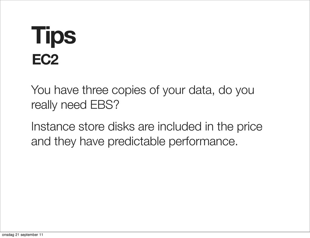 EC2 Tips You have three copies of your data, do...