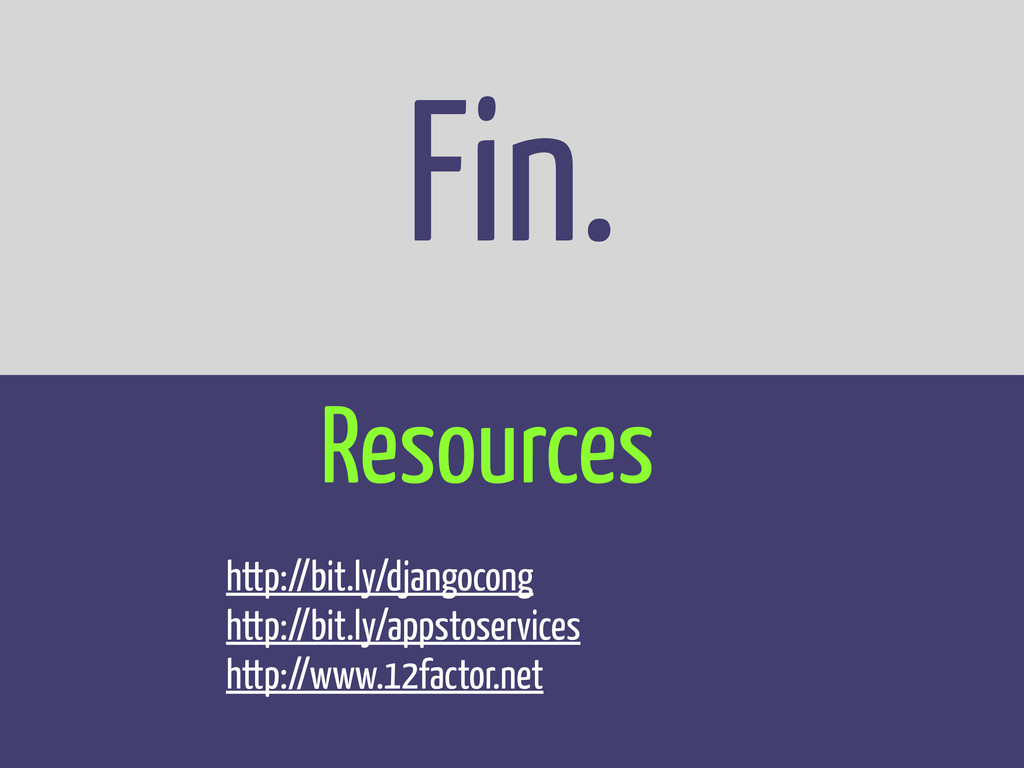 Fin. Resources http://bit.ly/djangocong http://...