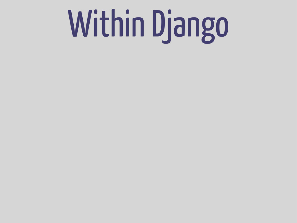 Within Django