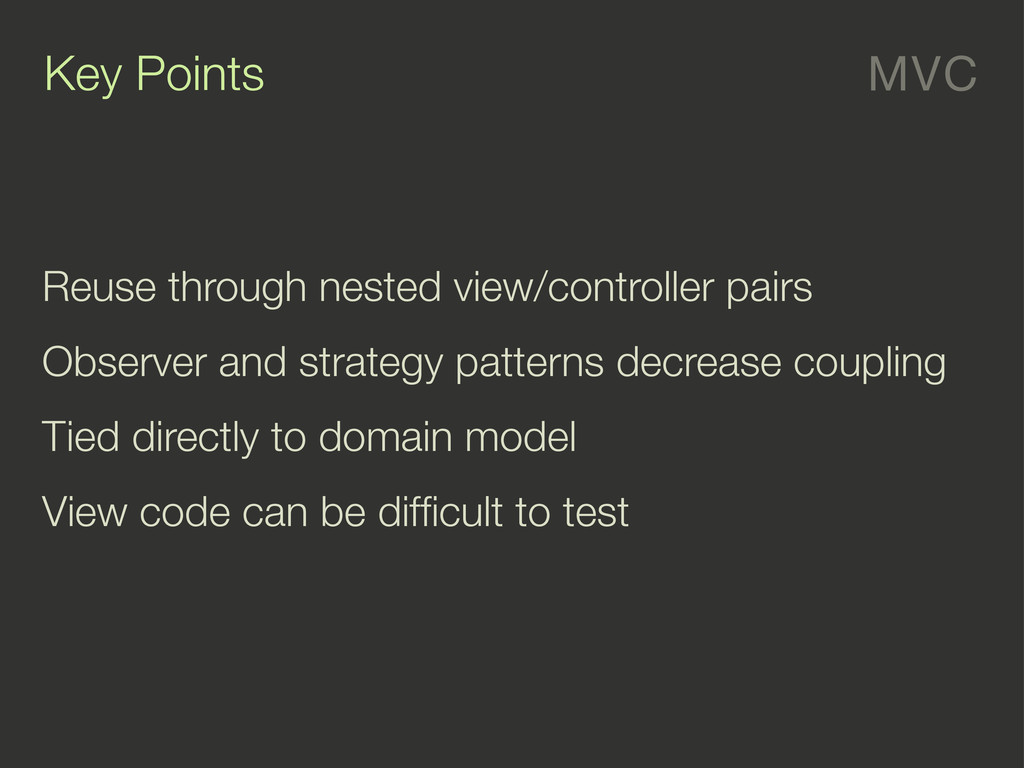 MVC Key Points Reuse through nested view/contro...