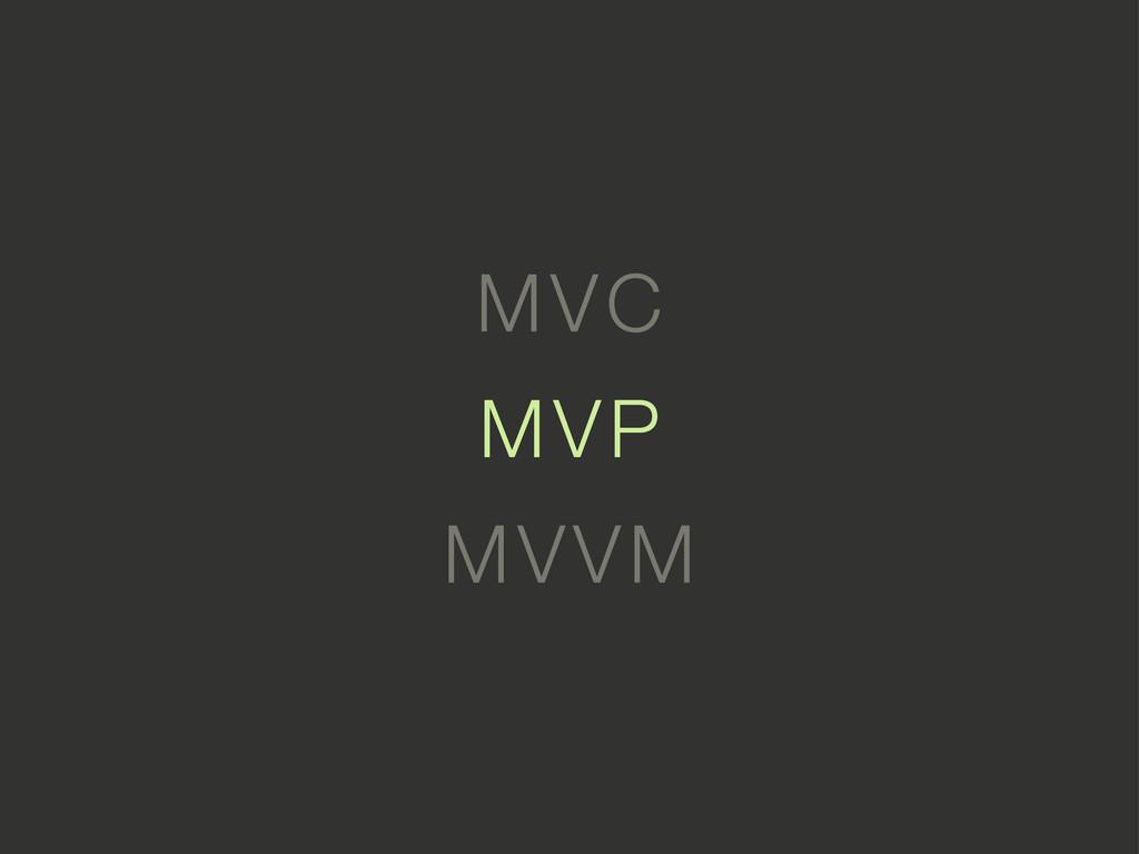 MVVM MVP MVC