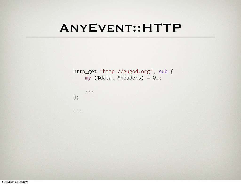 """AnyEvent::HTTP http_get """"http://gugod.org"""", sub..."""