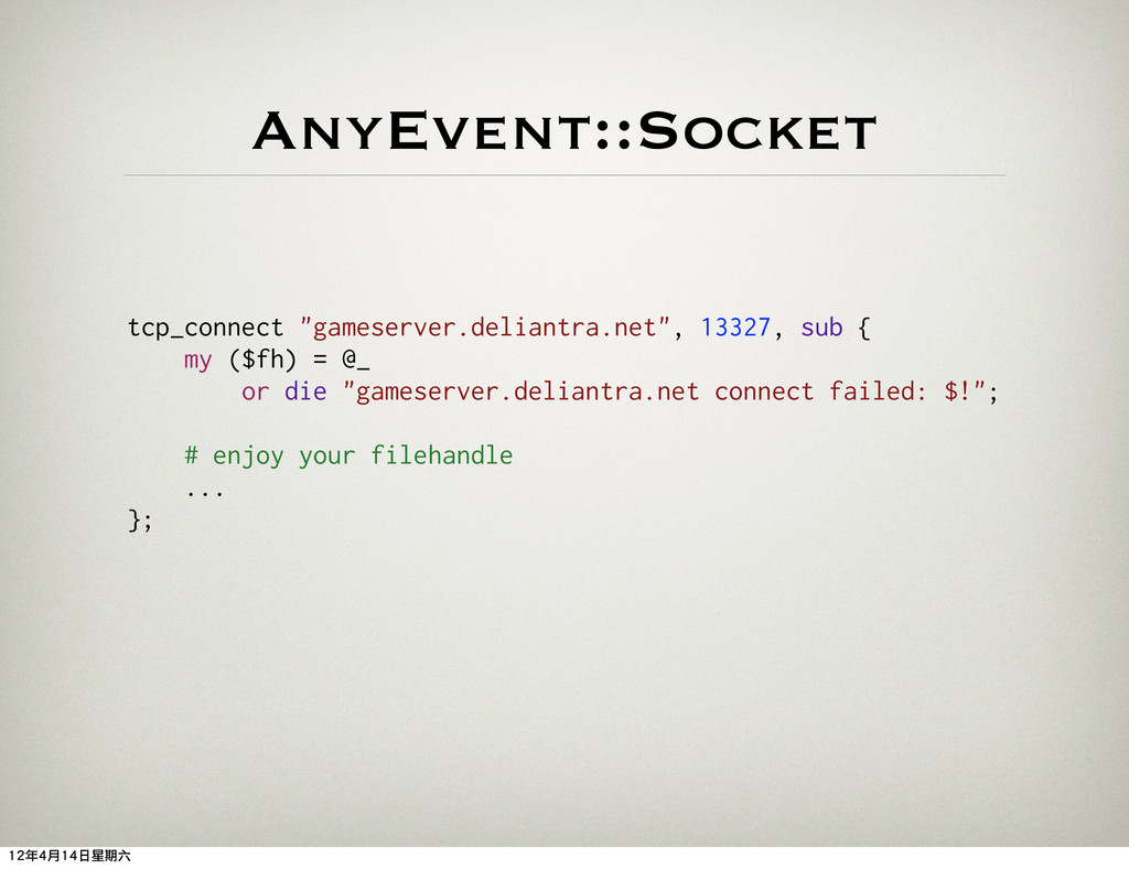 "AnyEvent::Socket tcp_connect ""gameserver.delian..."