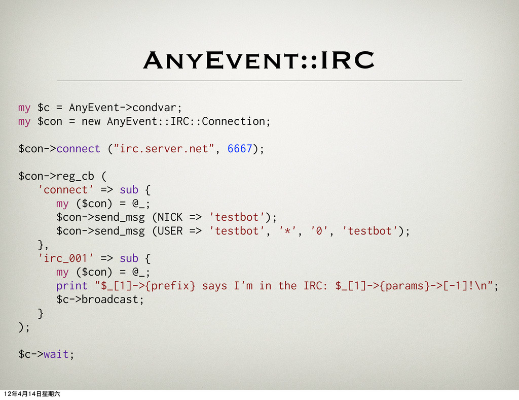 AnyEvent::IRC my $c = AnyEvent->condvar; my $co...