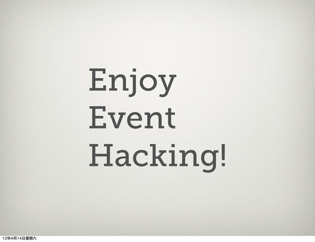 Enjoy Event Hacking! 12年4月14日星期六