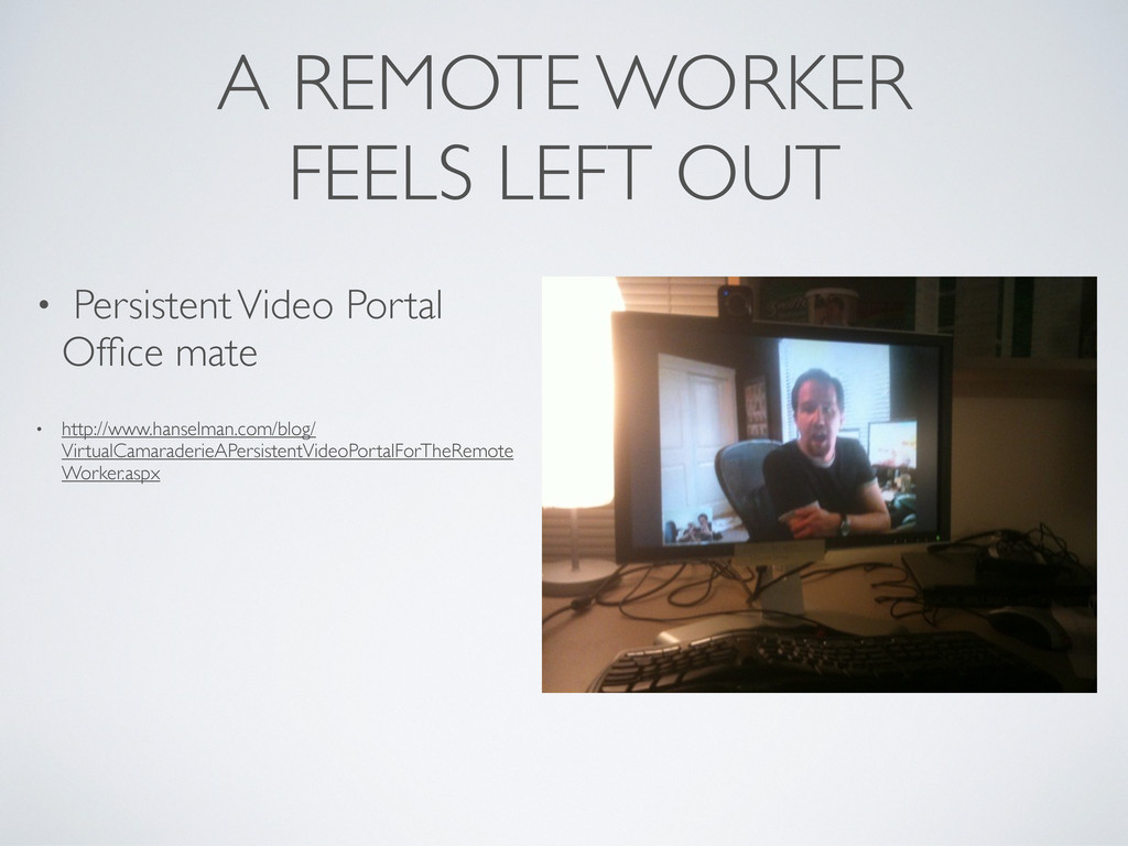 A REMOTE WORKER FEELS LEFT OUT • Persistent Vid...