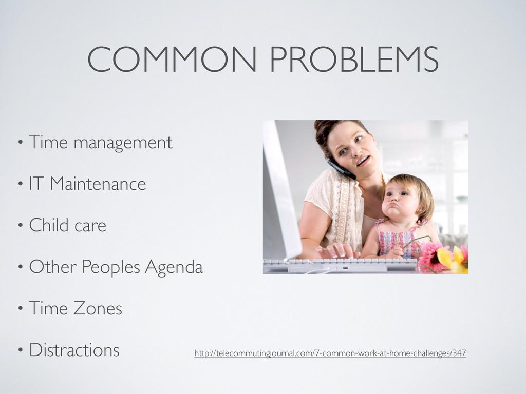 COMMON PROBLEMS • Time management • IT Maintena...