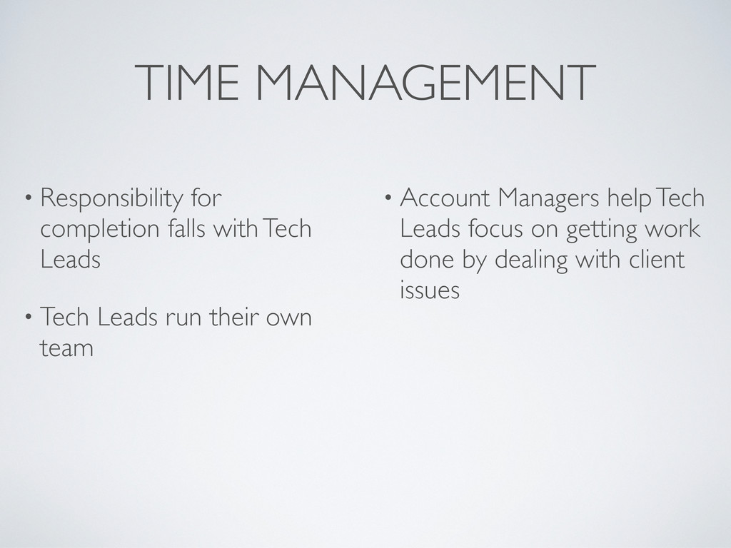 TIME MANAGEMENT • Responsibility for completion...
