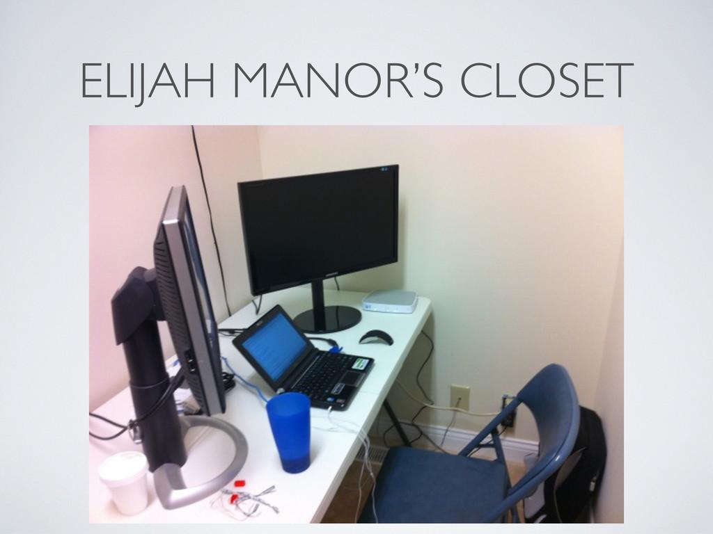 ELIJAH MANOR'S CLOSET
