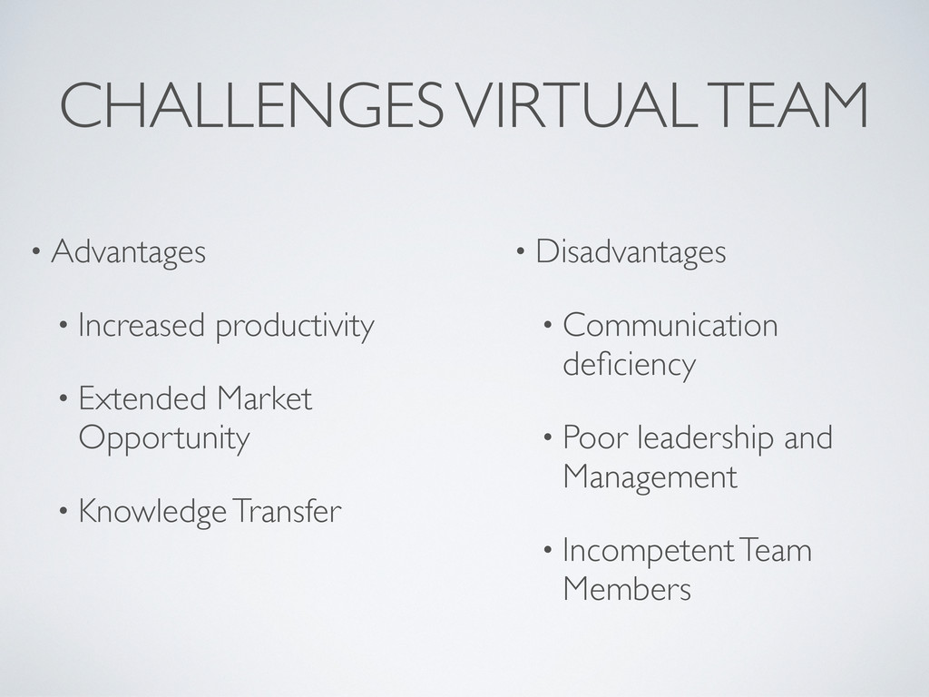 CHALLENGES VIRTUAL TEAM • Advantages • Increase...