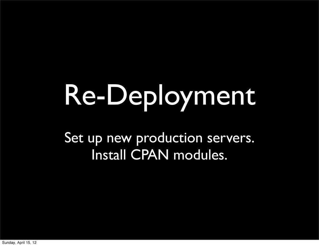 Re-Deployment Set up new production servers. In...