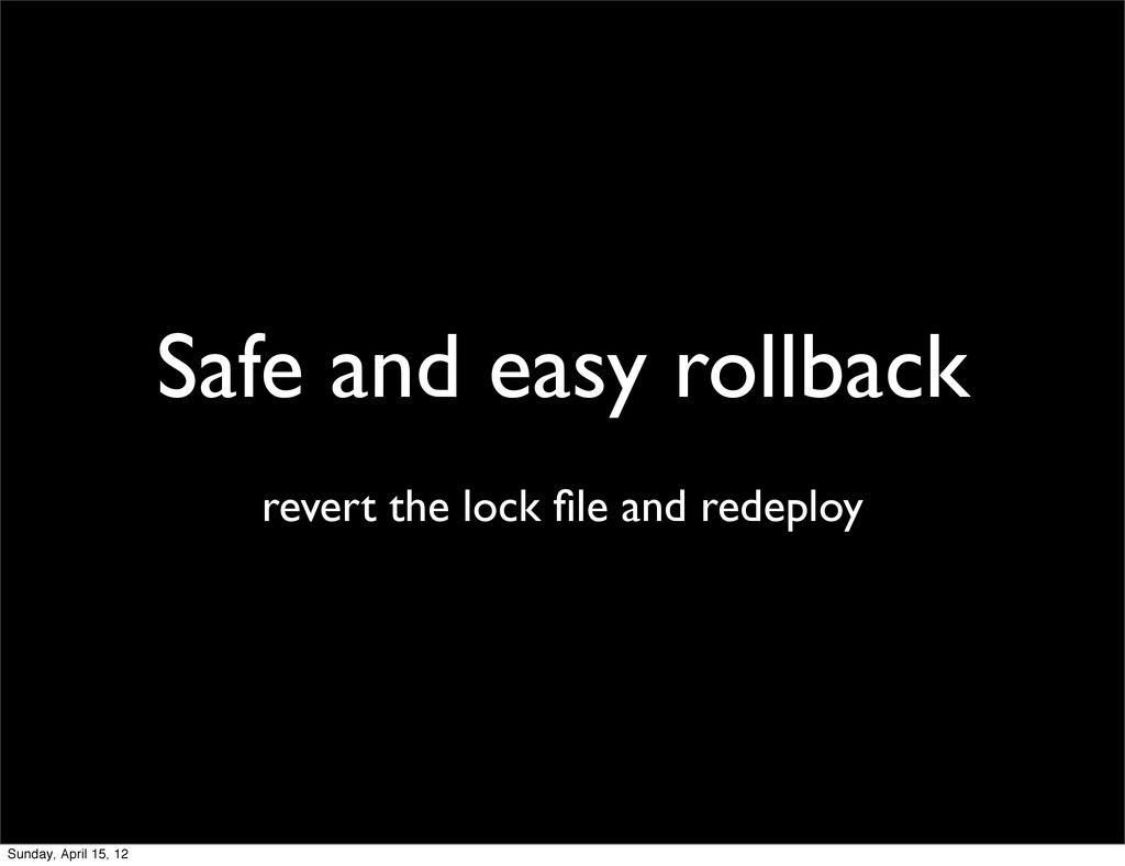 Safe and easy rollback revert the lock file and ...
