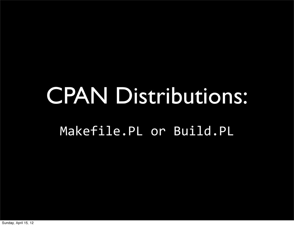 CPAN Distributions: Makefile.PL	