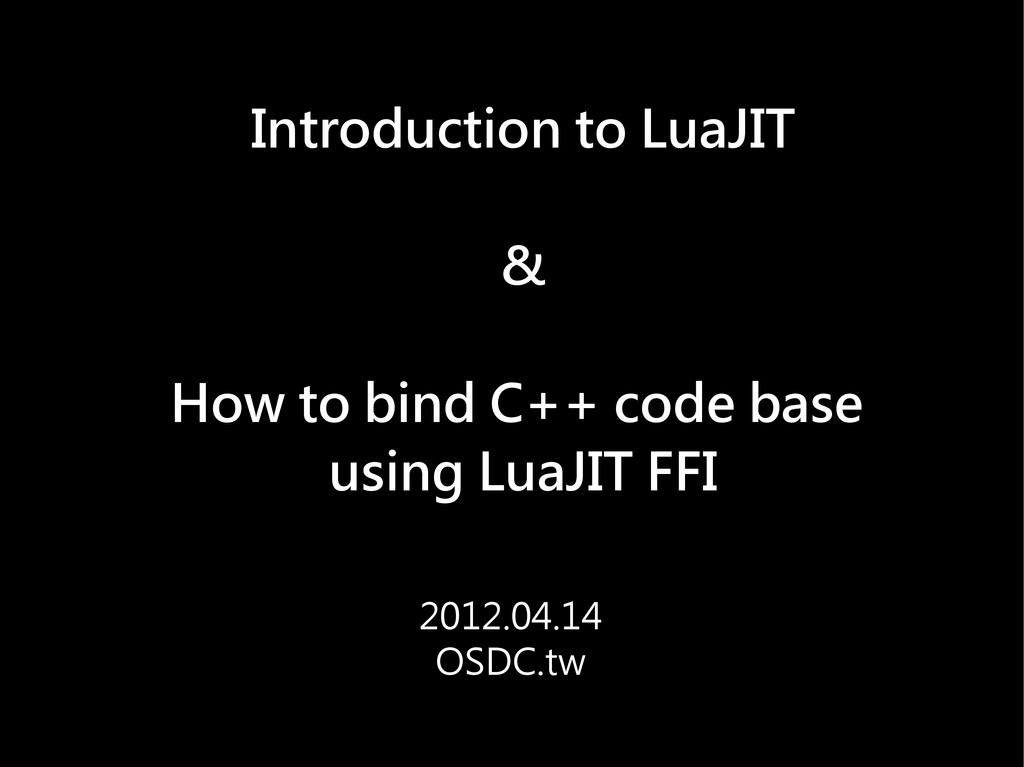 Introduction to LuaJIT & How to bind C++ code b...