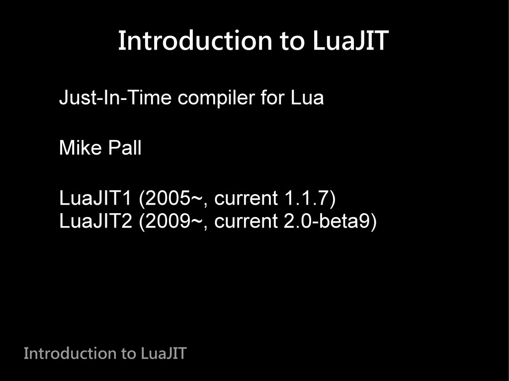 Introduction to LuaJIT Just-In-Time compiler fo...