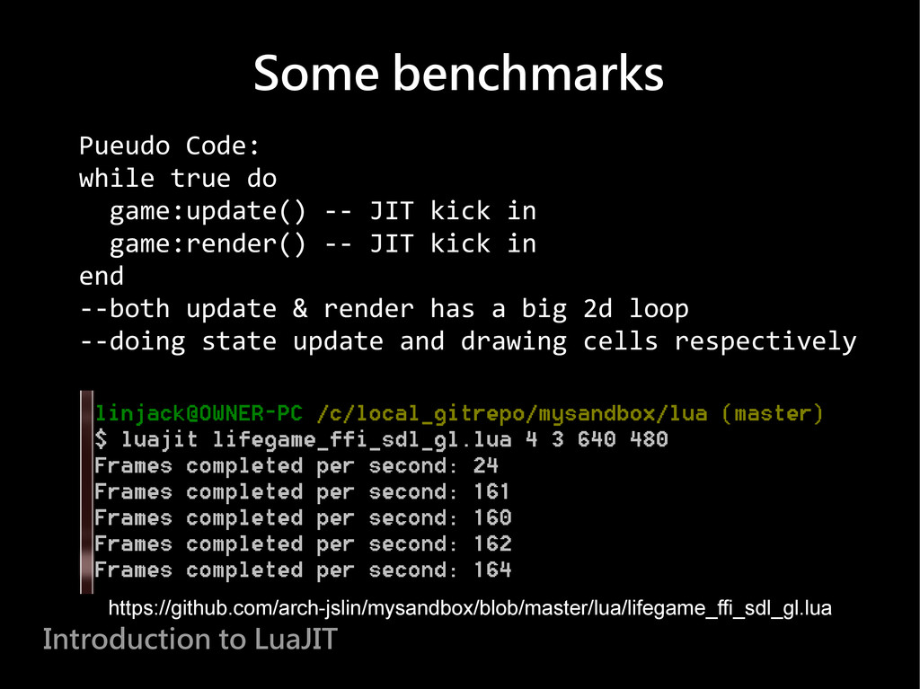 Some benchmarks Introduction to LuaJIT Pueudo C...
