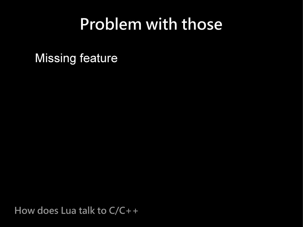 Problem with those Missing feature How does Lua...