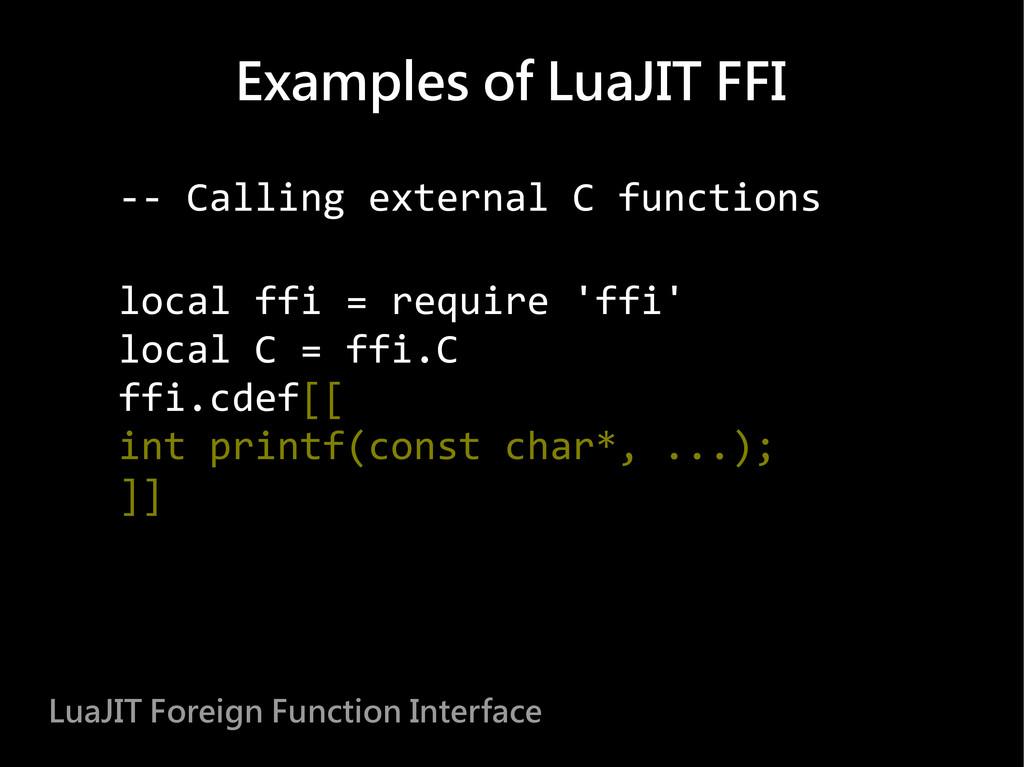 -- Calling external C functions local ffi = req...