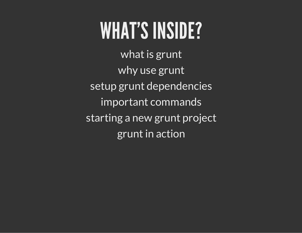 WHAT'S INSIDE? what is grunt why use grunt setu...
