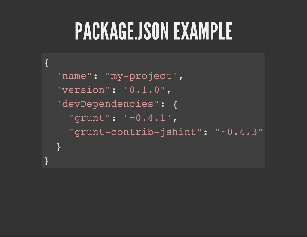 "PACKAGE.JSON EXAMPLE { "" n a m e "" : "" m y - p ..."