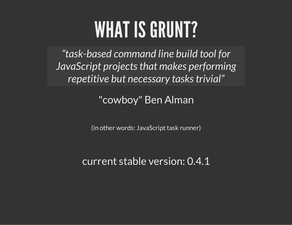"WHAT IS GRUNT? ""cowboy"" Ben Alman (in other wor..."