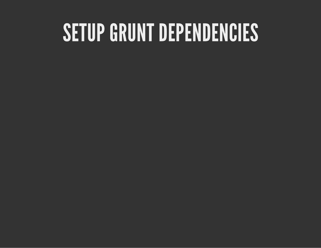 SETUP GRUNT DEPENDENCIES