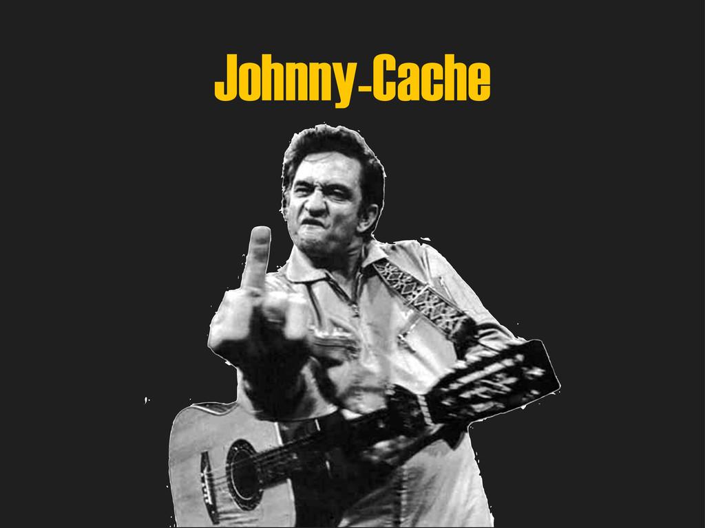 Johnny-Cache