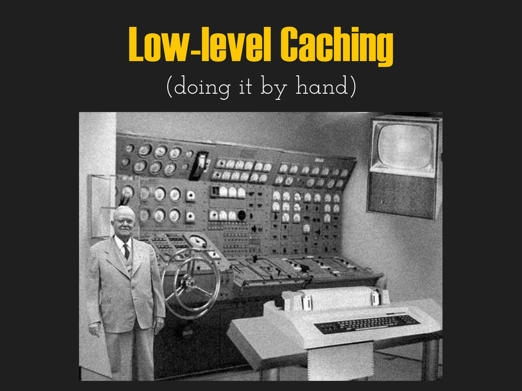 Low-level Caching (doing it by hand)