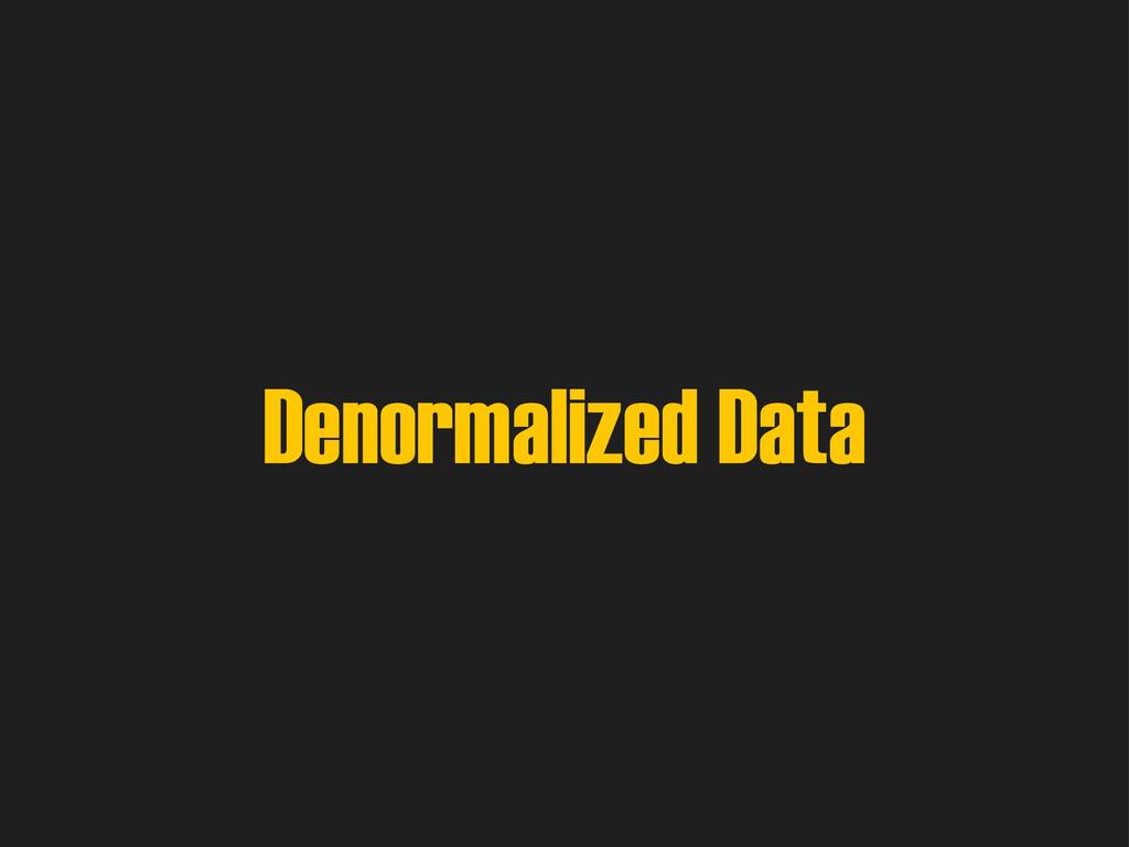 Denormalized Data