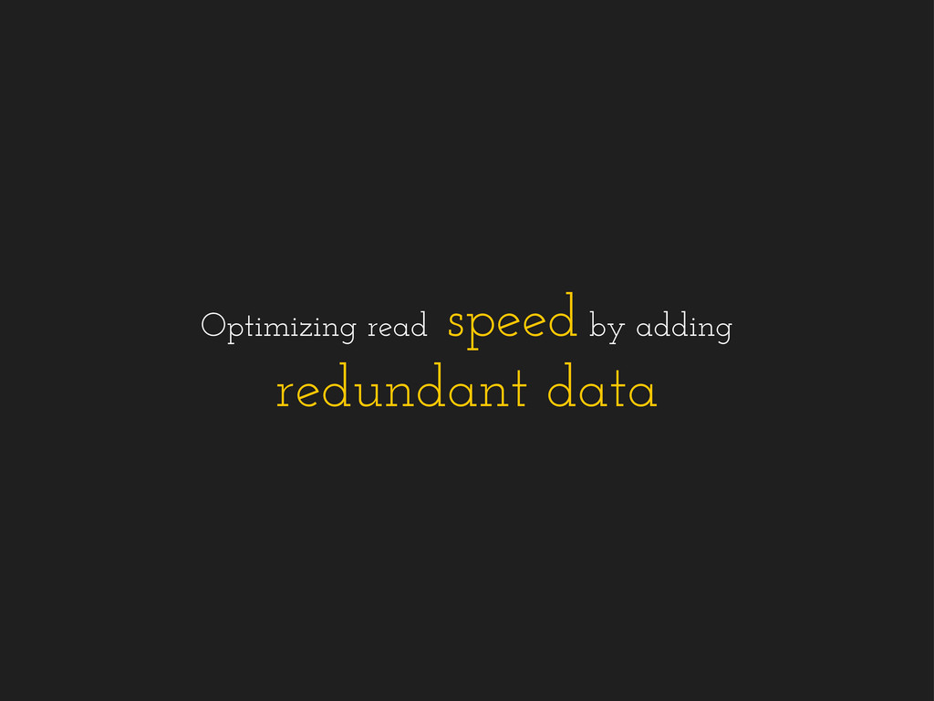 Optimizing read speed by adding redundant data