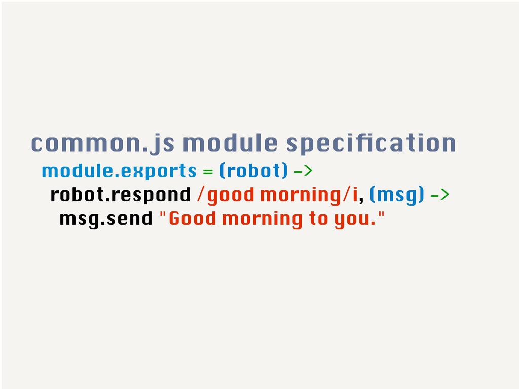 module.exports = (robot) -> robot.respond /good...