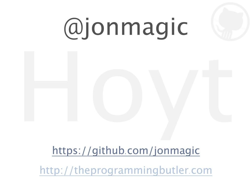Hoyt @jonmagic http://theprogrammingbutler . co...