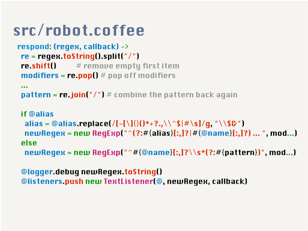 respond: (regex, callback) -> re = regex.toStri...