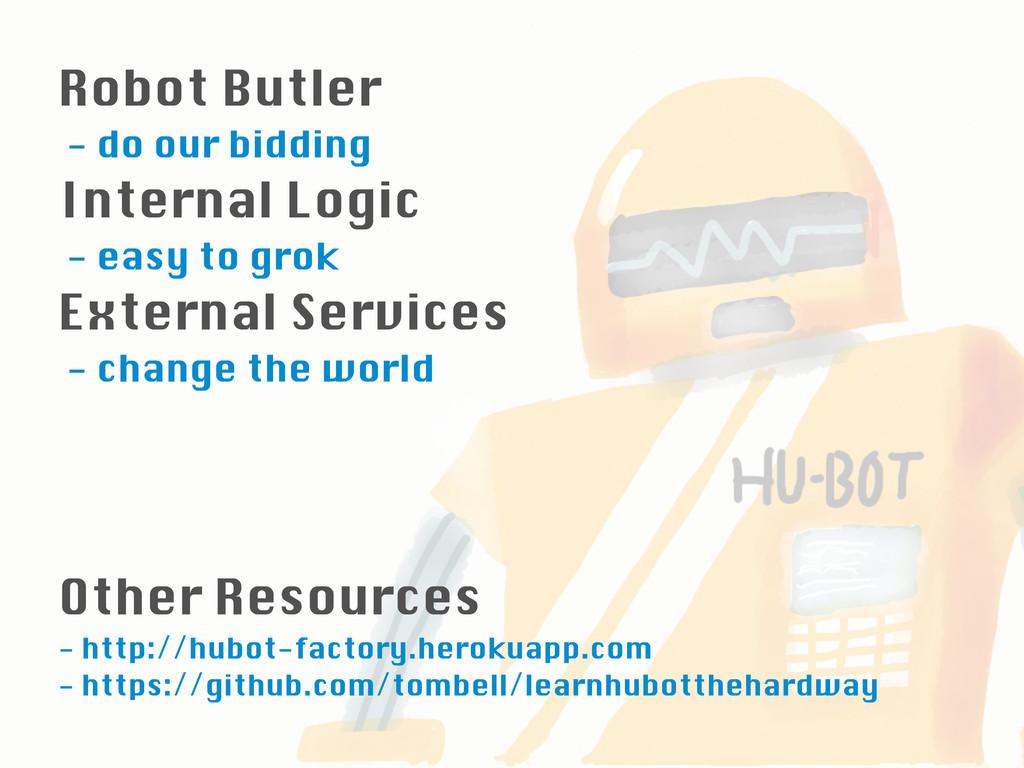 Robot Butler - do our bidding Internal Logic - ...