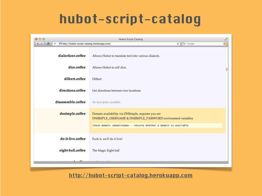 http://hubot-script-catalog.herokuapp.com hubot...