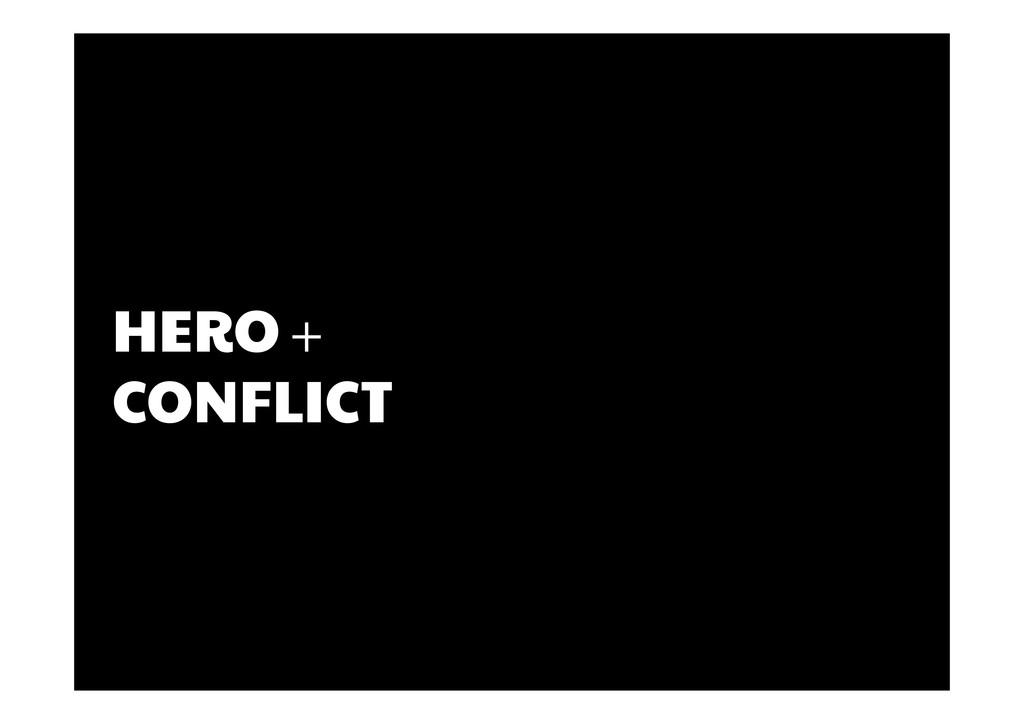 HERO + CONFLICT