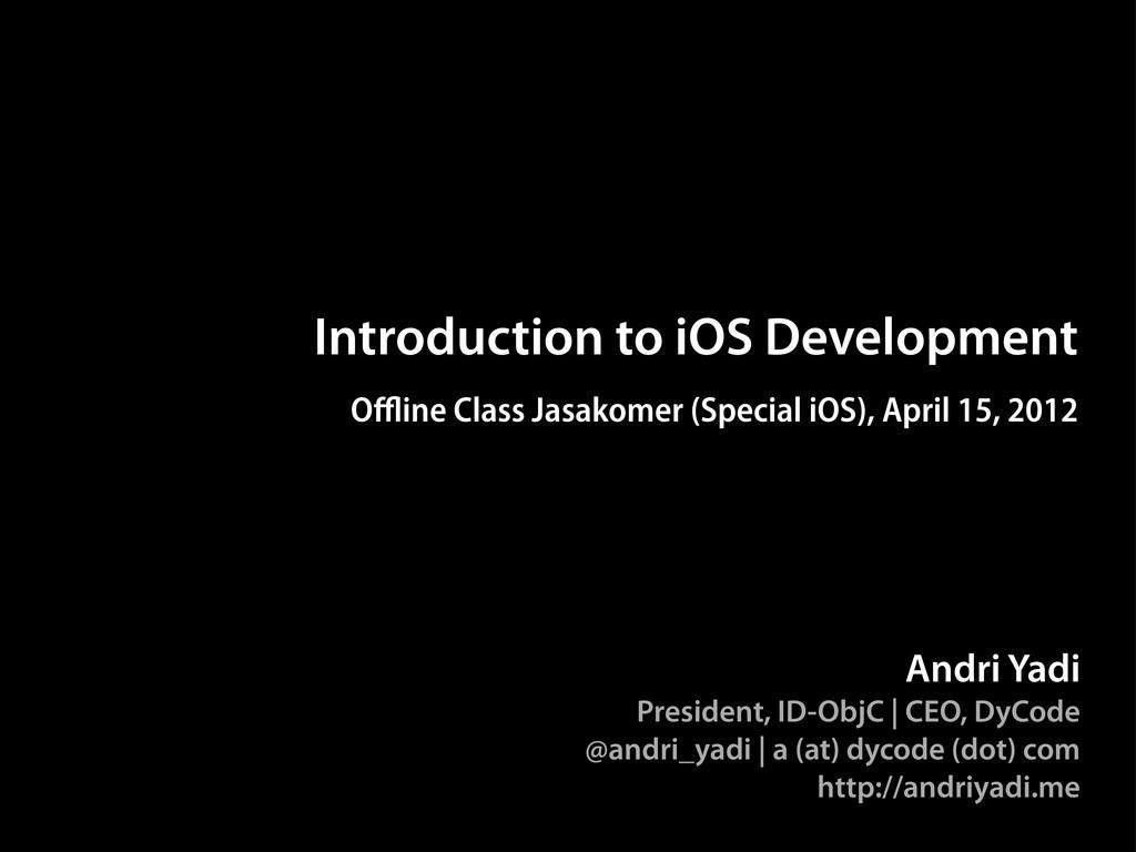 Andri Yadi President, ID-ObjC | CEO, DyCode @an...
