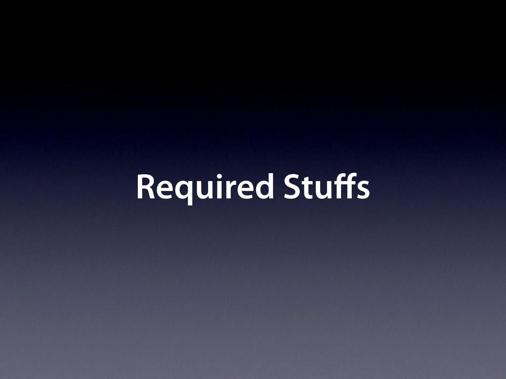 Required Stu s