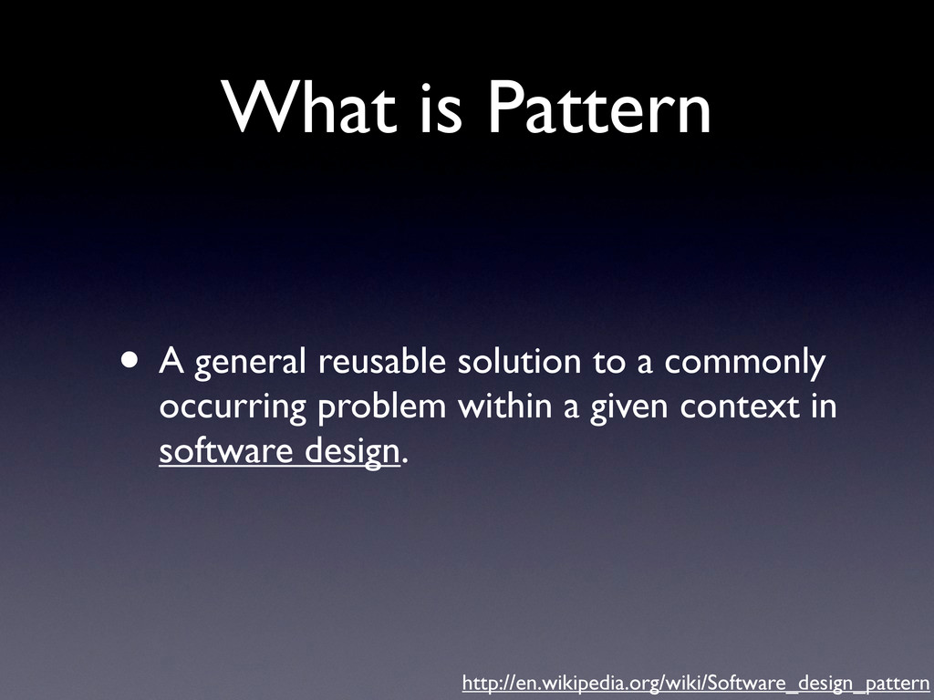 What is Pattern • A general reusable solution t...