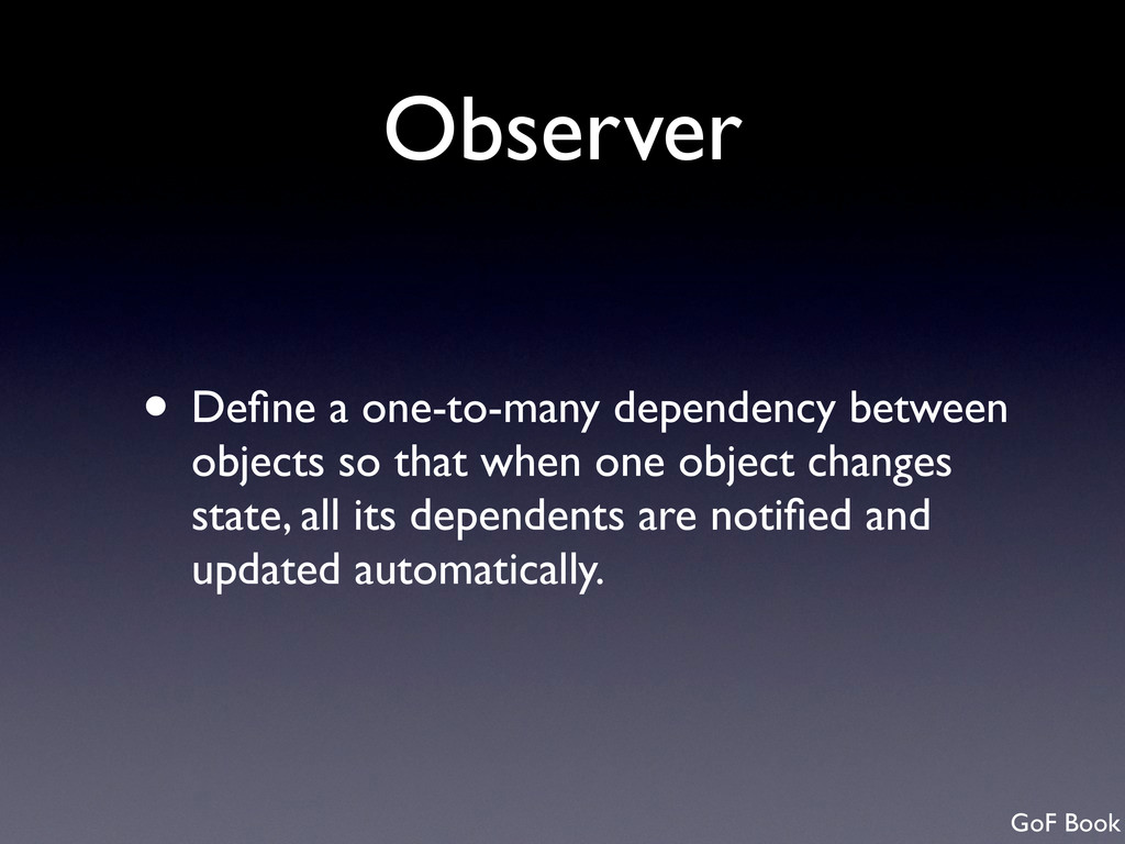 Observer • Define a one-to-many dependency betwe...
