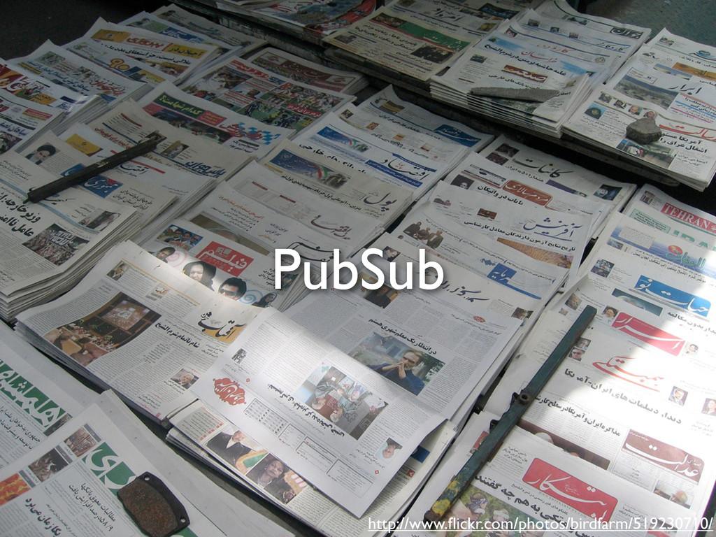PubSub http://www.flickr.com/photos/birdfarm/519...