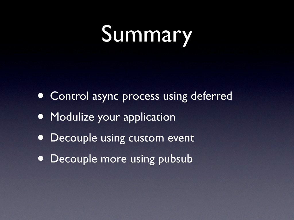 Summary • Control async process using deferred ...