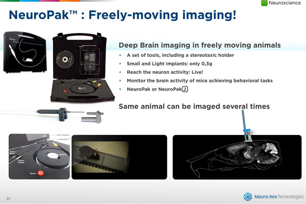 NeuroPak™ : Freely-moving imaging! 23 ? Image b...