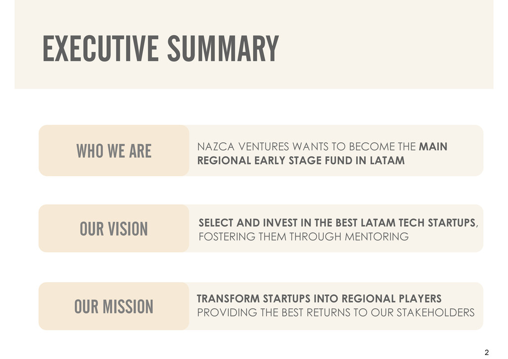 2 EXECUTIVE SUMMARY NAZCA VENTURES WANTS TO BEC...