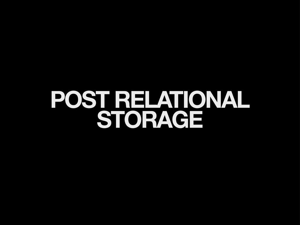 POST RELATIONAL STORAGE